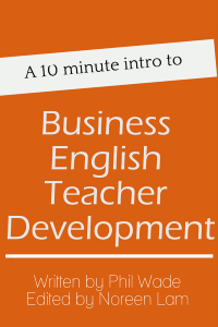 A 10 minute intro to Business English Teacher Development