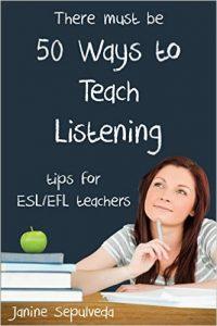 Fifty Ways to Teach Listening: Tips for ESL/EFL Teachers