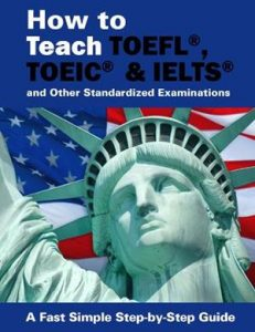 How to Teach TOEFL, IELTS and TOEIC