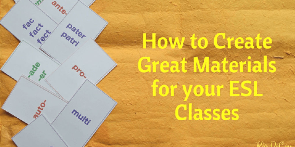 How to Create Great Materials for you ESL Classroom