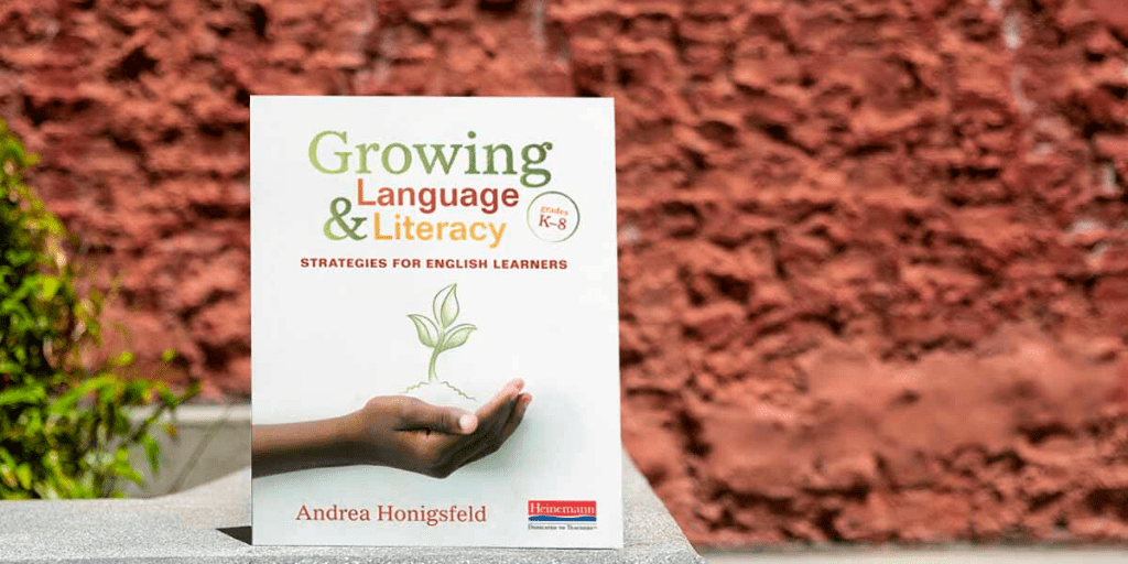 In Growing Language and Literacy: Strategies for English Learners
