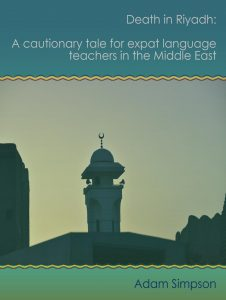 Death in Riyadh: A cautionary tale for expat language teachers in the Middle East