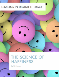 The Science of Happiness – Lessons in Digital Literacy